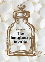WP Theatre<br><i>The Imaginary Invalid</i> by Jean Baptiste Moliere